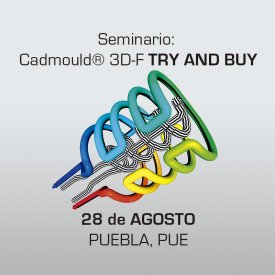SEMINARIO Cadmould TRY AND BUY – 28 de Agosto, 2017 Puebla, PUE