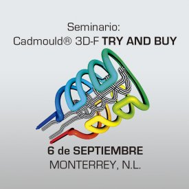 SEMINARIO Cadmould TRY AND BUY – 6 de Septiembre, 2017 Monterrey, N.L.